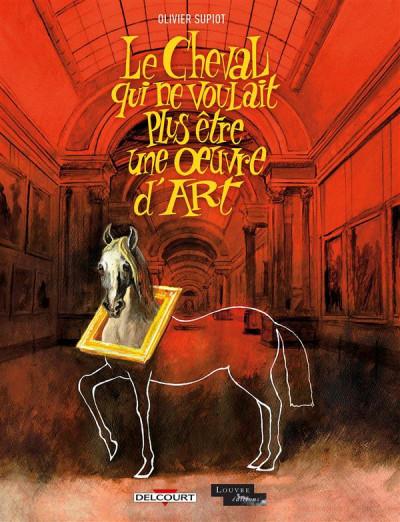 Couverture Le cheval qui ne voulait plus être une oeuvre d'art