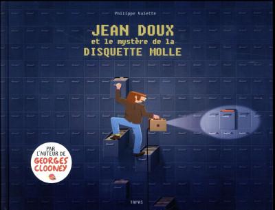 Couverture Jean Doux et le mystère de la disquette molle