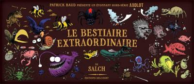 Couverture Axolot présente - Bestiaire extraordinaire