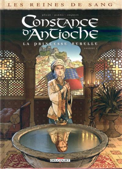 Couverture Les reines de sang - Constance d'Antioche tome 1
