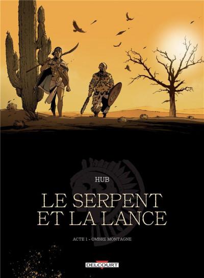 Couverture Serpent et la lance tome 1