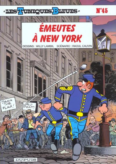 Couverture les tuniques bleues tome 45 - émeutes à new york