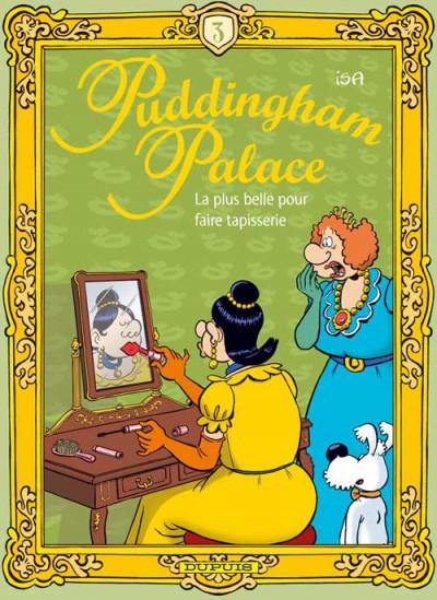 Couverture puddingham palace tome 3 - la plus belle pour faire tapisserie