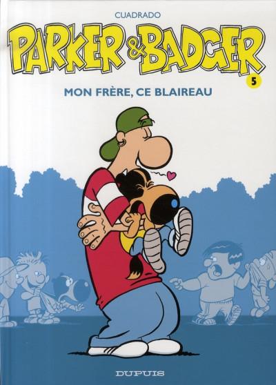 Couverture parker & badger tome 5 - mon frère, ce blaireau