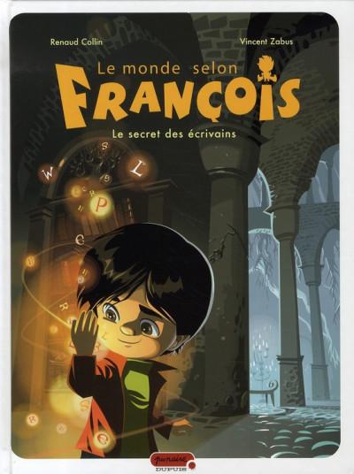 image de le monde selon françois tome 1 - le secret des écrivains