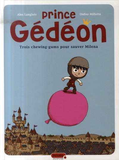 Couverture prince gédéon tome 1 - trois chewing-gums pour sauver miléna