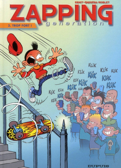 Couverture zapping generation tome 3 - trop fort !