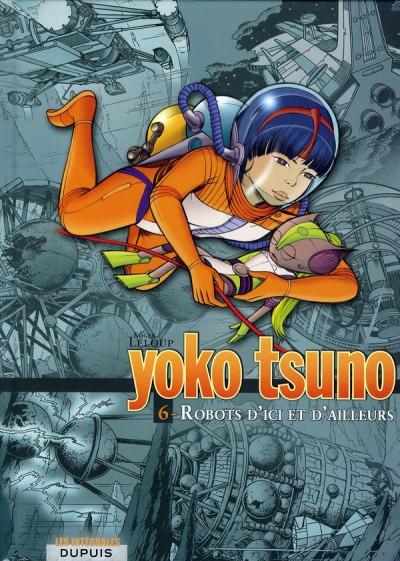 image de yoko tsuno - intégrale tome 6 - robots d'ici et d'ailleurs