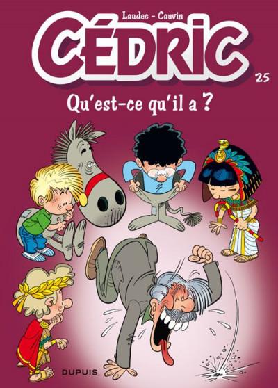Couverture Cédric tome 25 - qu'est-ce qu'il a ?