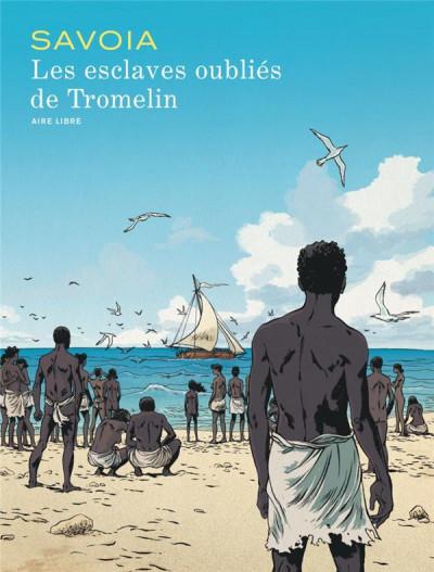 Couverture Les esclaves oubliés de Tromelin