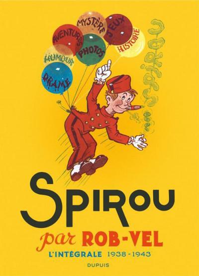 Couverture Spirou - intégrale tome 0 - Par Rob-Vel (1938-1943)