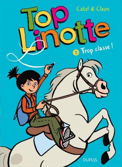 image de top Linotte tome 3 - trop classe !