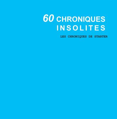 Page 3 les chroniques de Starter tome 4 - 60 chroniques insolites