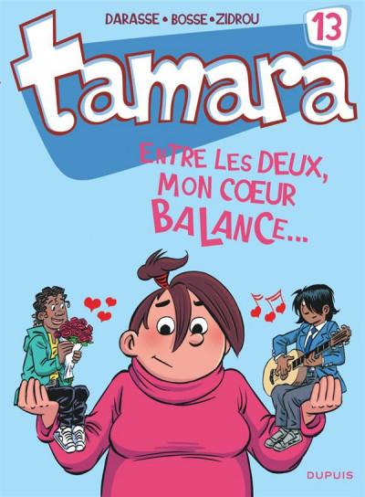 Couverture Tamara tome 13 - entre les deux, mon coeur balance
