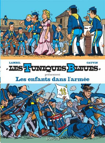 Couverture Les tuniques bleues présentent tome 6 - Les enfants dans l'armée