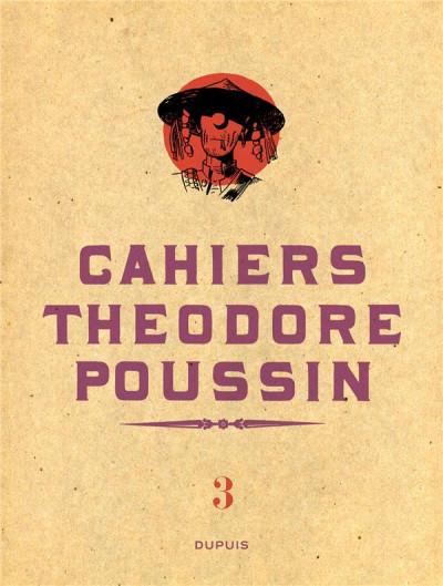 Couverture Cahiers de Théodore Poussin tome 3