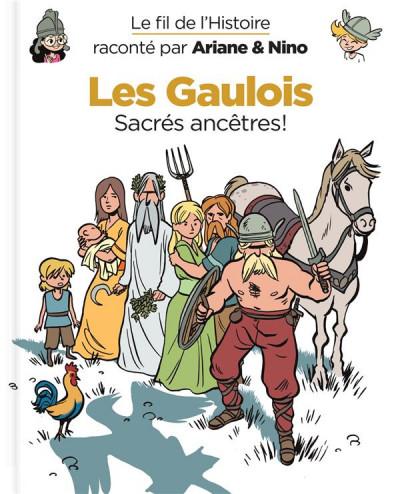 Couverture Le fil de l'Histoire raconté par Ariane & Nino tome 3 - les Gaulois - sacrés ancêtres !