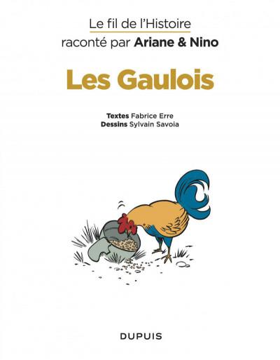 Page 2 Le fil de l'Histoire raconté par Ariane & Nino tome 3 - les Gaulois - sacrés ancêtres !
