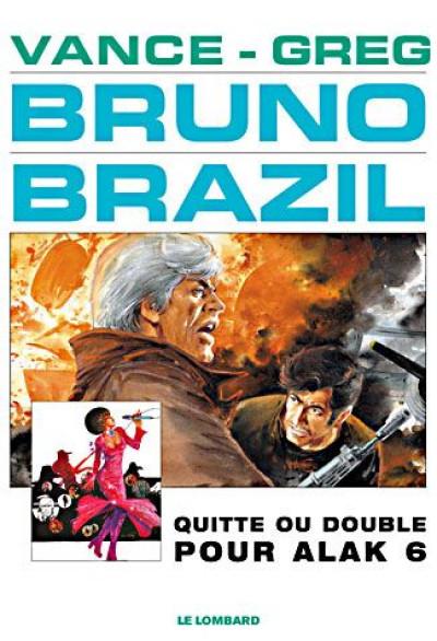 Couverture Bruno Brazil tome 9 - quitte ou double pour alak 6