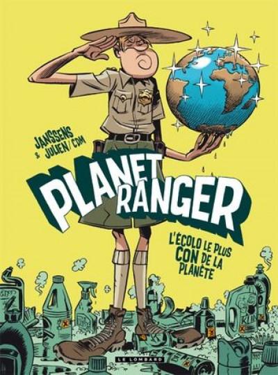 Couverture planet ranger tome 1 - l'écolo le plus con de la planète
