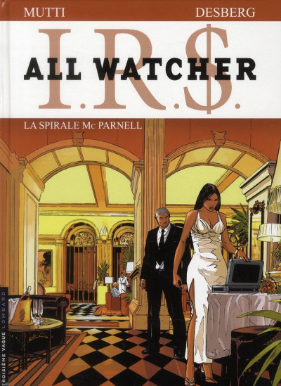Couverture ir$ all watcher tome 4 irs - la spirale mc parnell