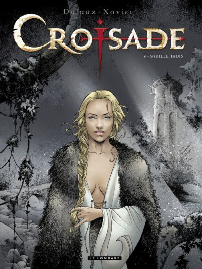 Couverture Croisade tome 6 - Sybille, jadis