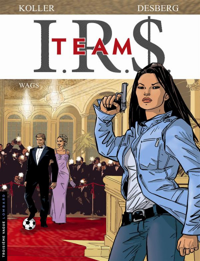 Couverture I.R.S. - team tome 2 - wags