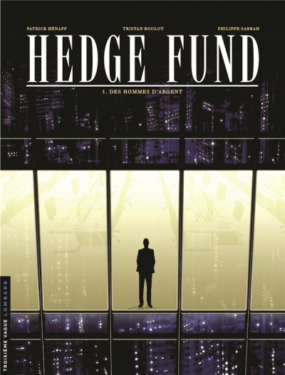 image de Hedge Fund tome 1 - Des hommes d'argent