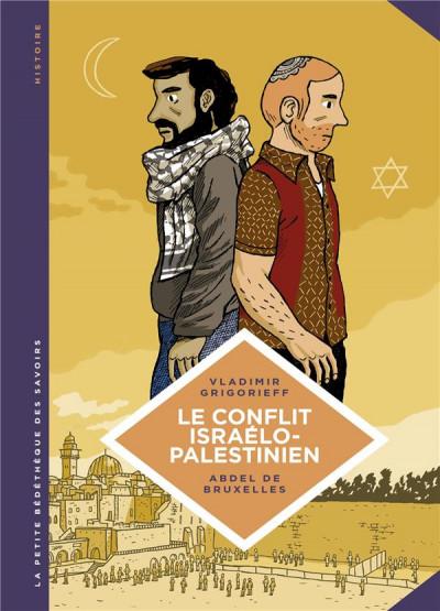 Couverture La petite bédéthèque des savoirs tome 18 - Le conflit israélo-palestinien