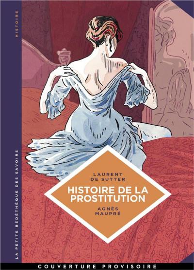 Couverture La petite bédéthèque des savoirs tome 10 - Histoire de la prostitution