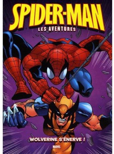 Couverture spider-man, les aventures tome 7 - wolverine s'énerve