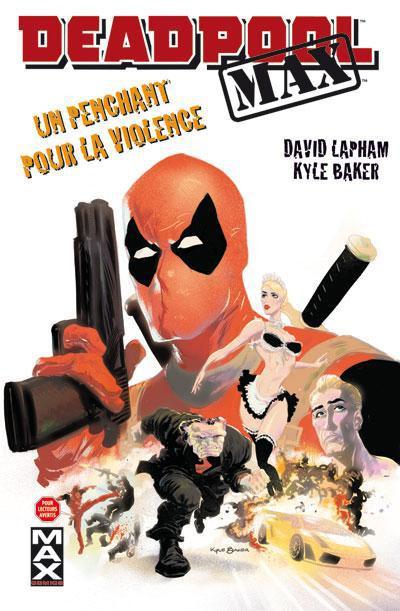 Couverture Deadpool Max T.1 - un penchant pour la violence