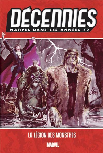 Couverture Décennies - Marvel dans les années 70 - La légion des monstres
