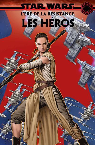 Page 1 Star wars - L'ère de la résistance - les héros