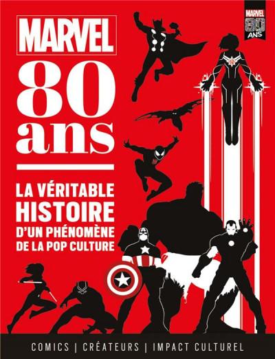Couverture Marvel 80 ans - La véritable histoire d'un phénomène de la pop culture