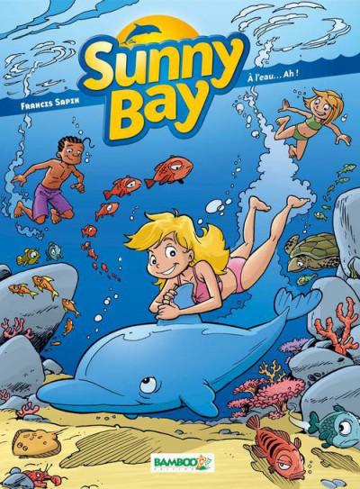 Couverture Sunny Bay tome 2 - à l'eau... ah !