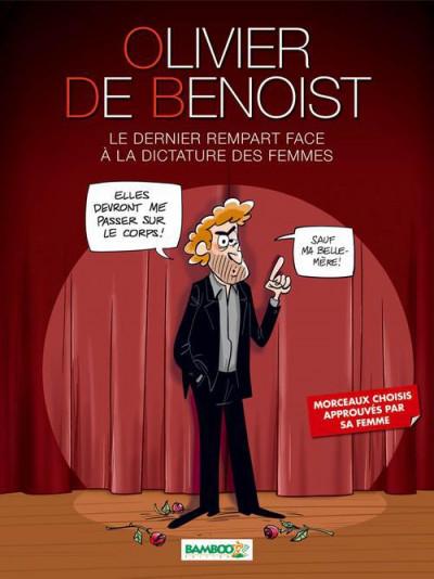 image de Olivier de Benoist ; le dernier rempart face à la dictature des femmes