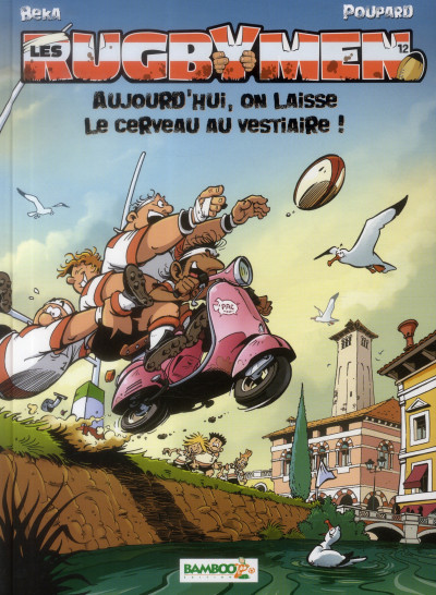 Couverture Les Rugbymen Tome 12 - Aujourd'hui, on laisse le cerveau au vestiaire !