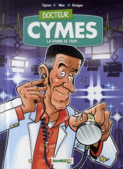 Couverture Docteur Cymes Tome 1 - La Vanne de trop…