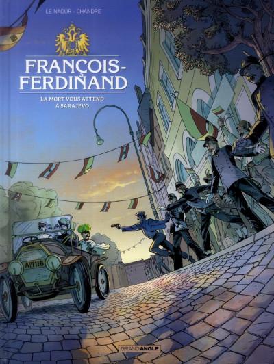 image de François Ferdinand - La mort vous attend à Sarajevo