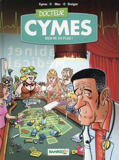 Couverture Docteur Cymes tome 2 - Rien ne va plus…
