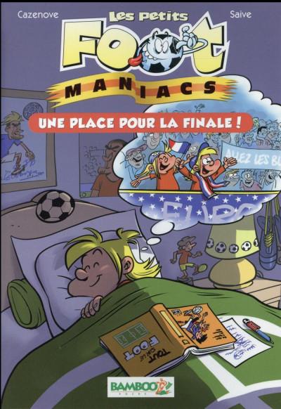 image de les petits footmaniacs tome 3 - une place pour la finale