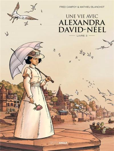 Couverture Une vie avec Alexandra David-Néel tome 3
