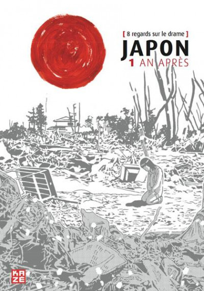 Couverture Japon 1 an après ; 8 regards sur le drame