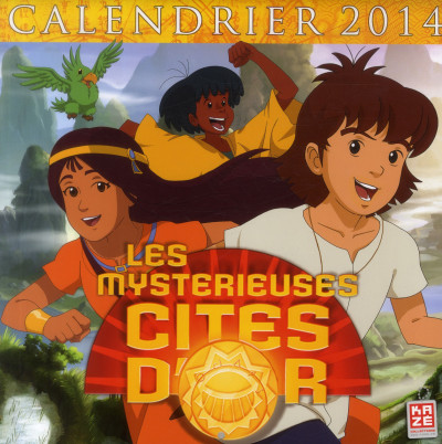 Couverture les mystérieuses cités d'or - calendrier 2014