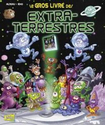 Couverture le gros livre des extraterrestres