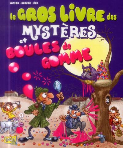 Couverture le gros livre des mystères et boules de gomme tome 1