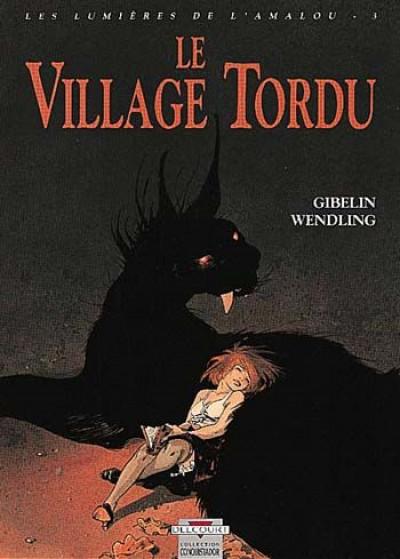 Couverture les lumières de l'amalou tome 3 - le village tordu