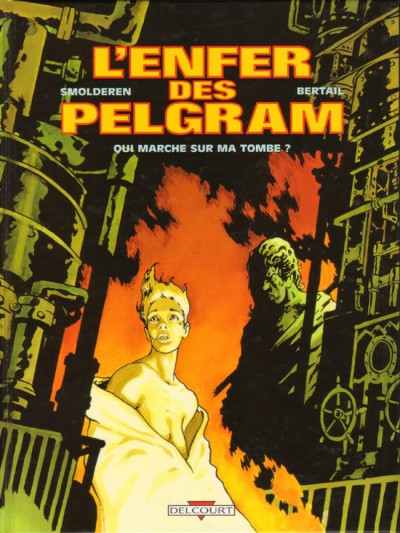 Couverture l'enfer des pelgram tome 1 - qui marche sur ma tombe?
