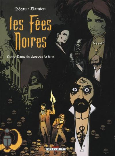 Couverture les fées noires tome 3 - notre-dame dessous la terre